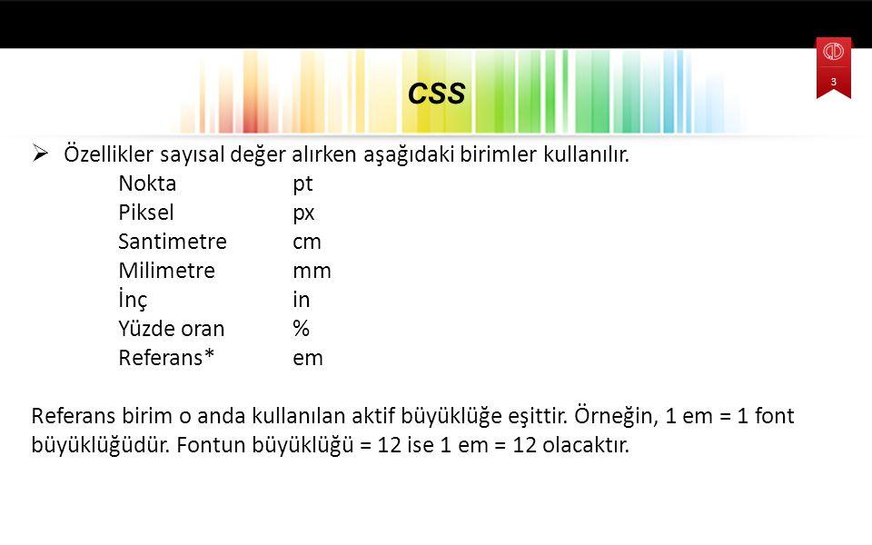 CSS Özellikler sayısal değer alırken aşağıdaki birimler kullanılır.