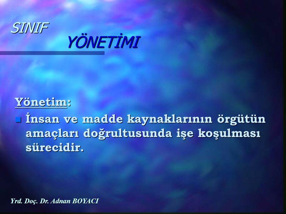 SINIF YÖNETİMI Yönetim: