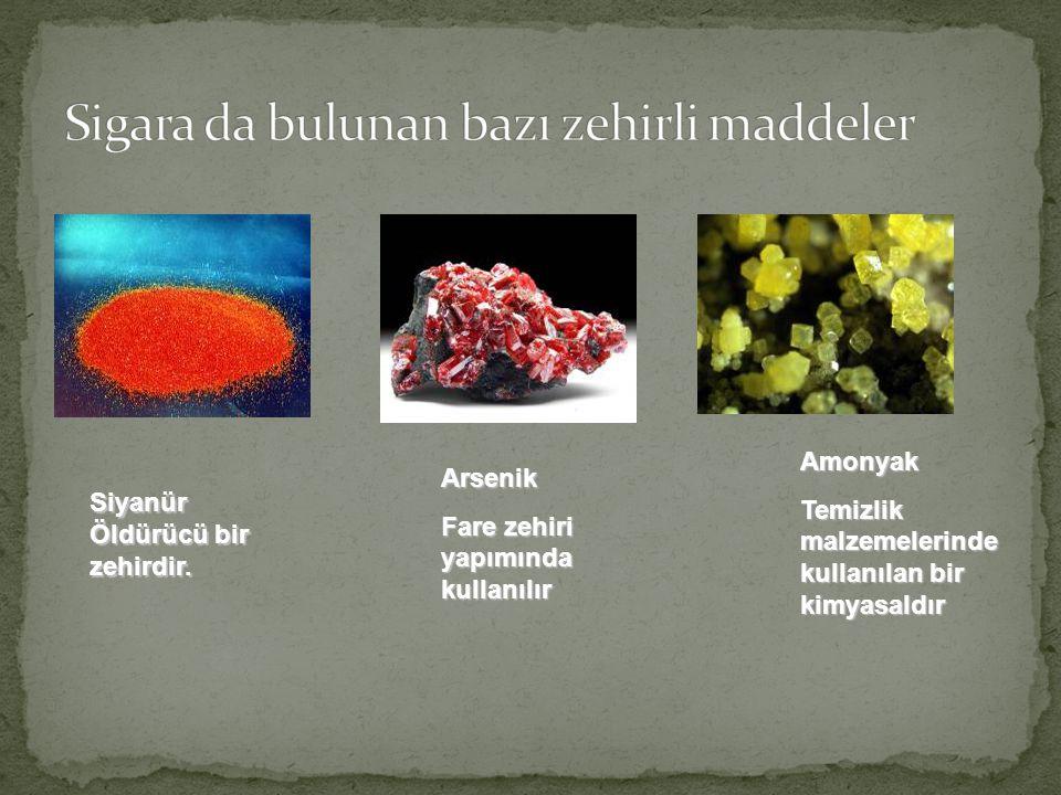 Sigara da bulunan bazı zehirli maddeler