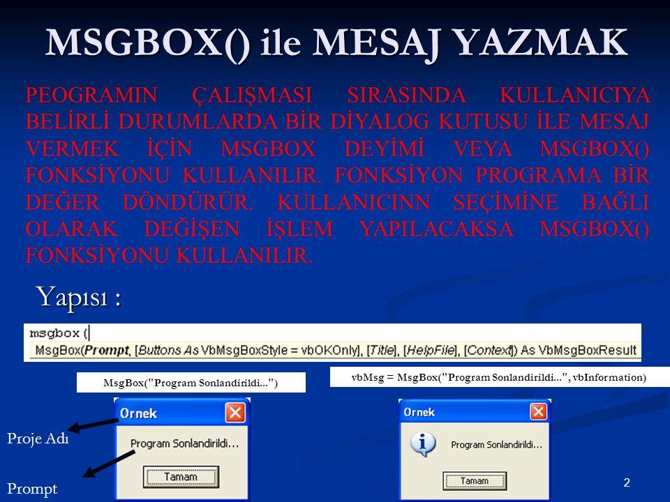 MSGBOX() ile MESAJ YAZMAK