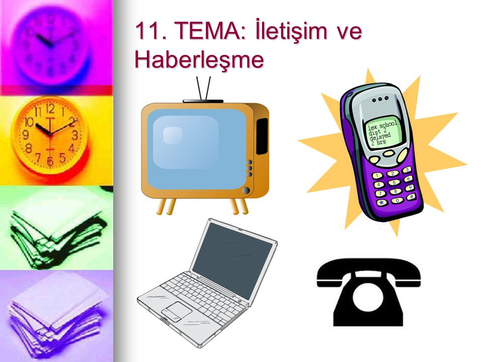 11. TEMA: İletişim ve Haberleşme