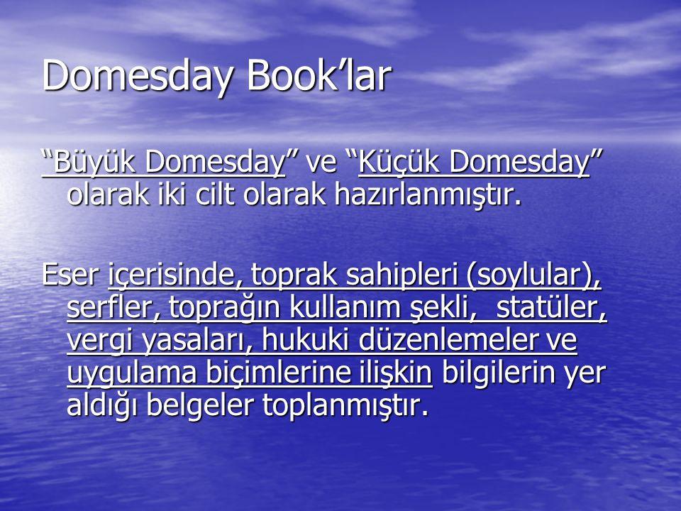 Domesday Book'lar Büyük Domesday ve Küçük Domesday olarak iki cilt olarak hazırlanmıştır.