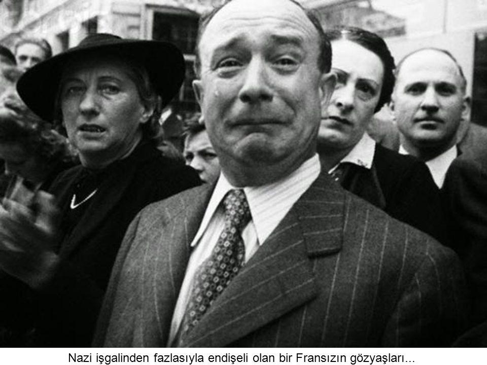 Nazi işgalinden fazlasıyla endişeli olan bir Fransızın gözyaşları...