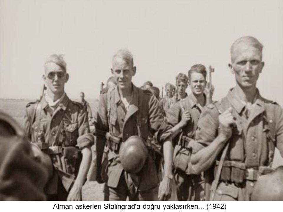 Alman askerleri Stalingrad a doğru yaklaşırken... (1942)