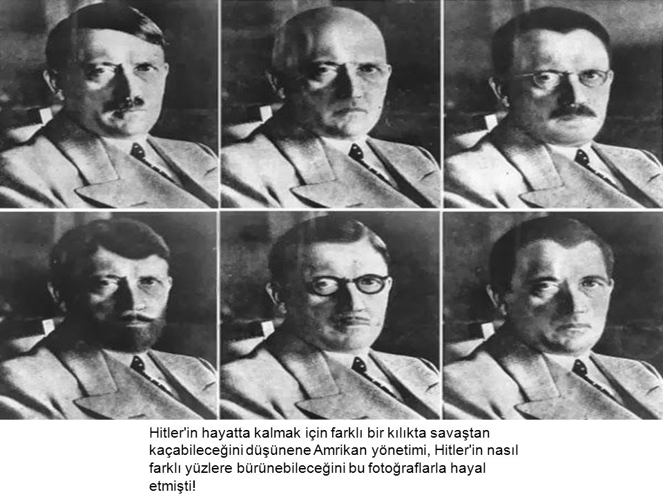 Hitler in hayatta kalmak için farklı bir kılıkta savaştan kaçabileceğini düşünene Amrikan yönetimi, Hitler in nasıl farklı yüzlere bürünebileceğini bu fotoğraflarla hayal etmişti!