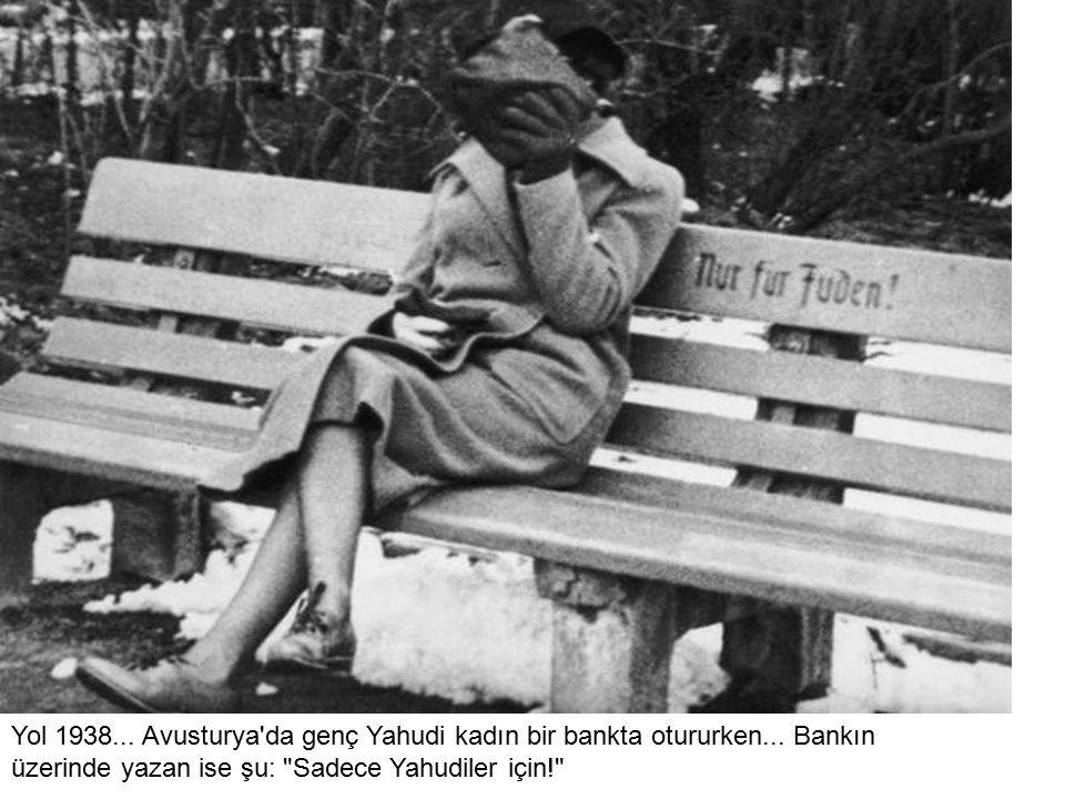 Yol 1938. Avusturya da genç Yahudi kadın bir bankta otururken