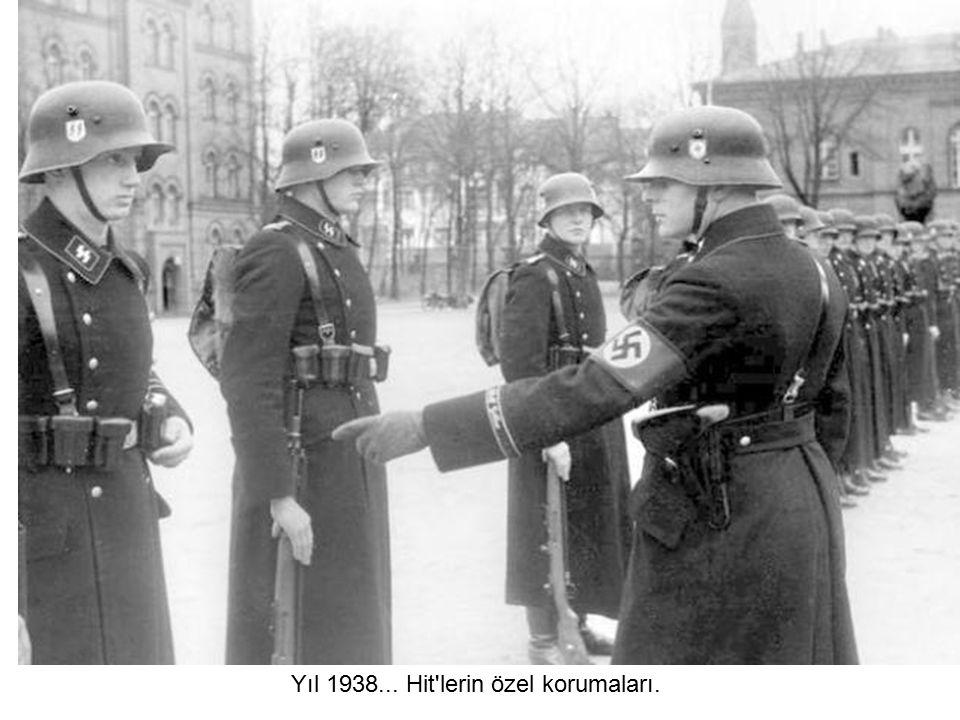 Yıl 1938... Hit lerin özel korumaları.