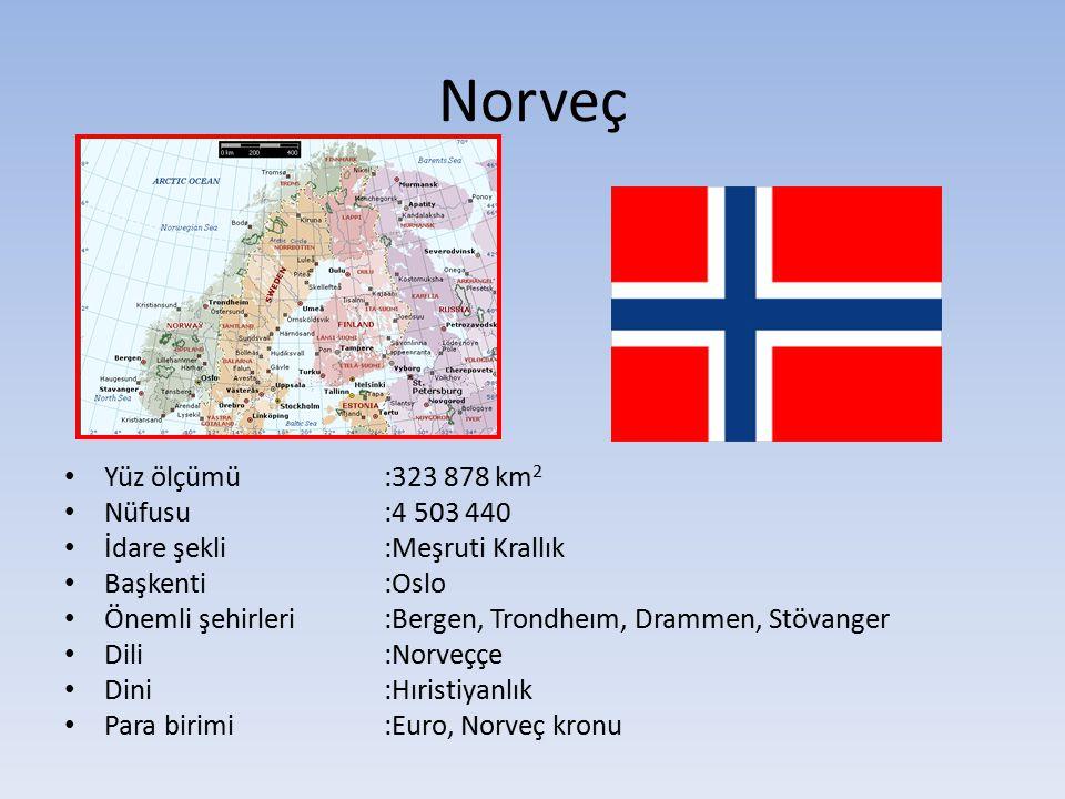 Norveç Yüz ölçümü :323 878 km2 Nüfusu :4 503 440
