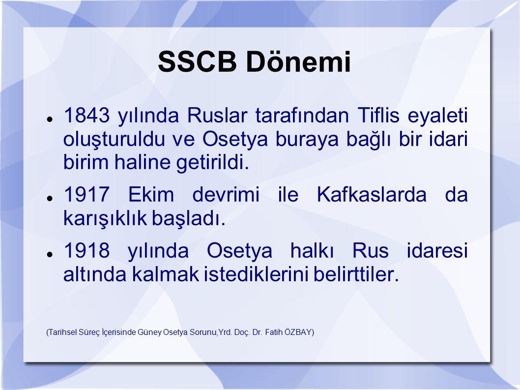 SSCB Dönemi 1843 yılında Ruslar tarafından Tiflis eyaleti oluşturuldu ve Osetya buraya bağlı bir idari birim haline getirildi.