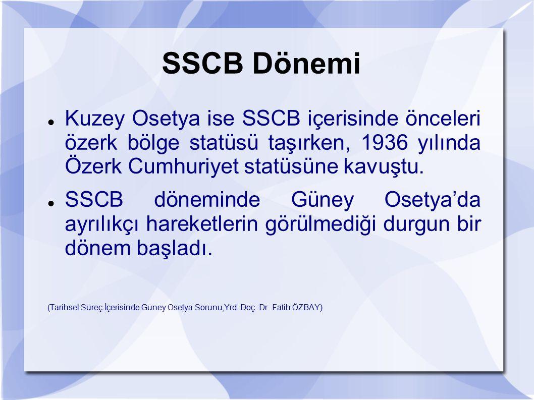 SSCB Dönemi Kuzey Osetya ise SSCB içerisinde önceleri özerk bölge statüsü taşırken, 1936 yılında Özerk Cumhuriyet statüsüne kavuştu.