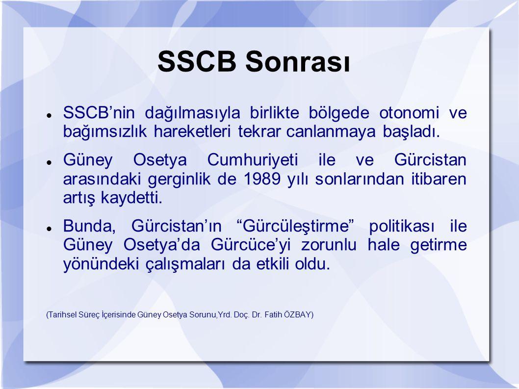 SSCB Sonrası SSCB'nin dağılmasıyla birlikte bölgede otonomi ve bağımsızlık hareketleri tekrar canlanmaya başladı.