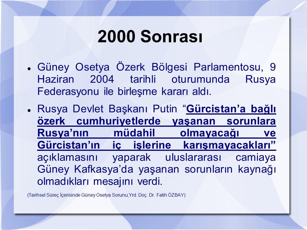 2000 Sonrası Güney Osetya Özerk Bölgesi Parlamentosu, 9 Haziran 2004 tarihli oturumunda Rusya Federasyonu ile birleşme kararı aldı.