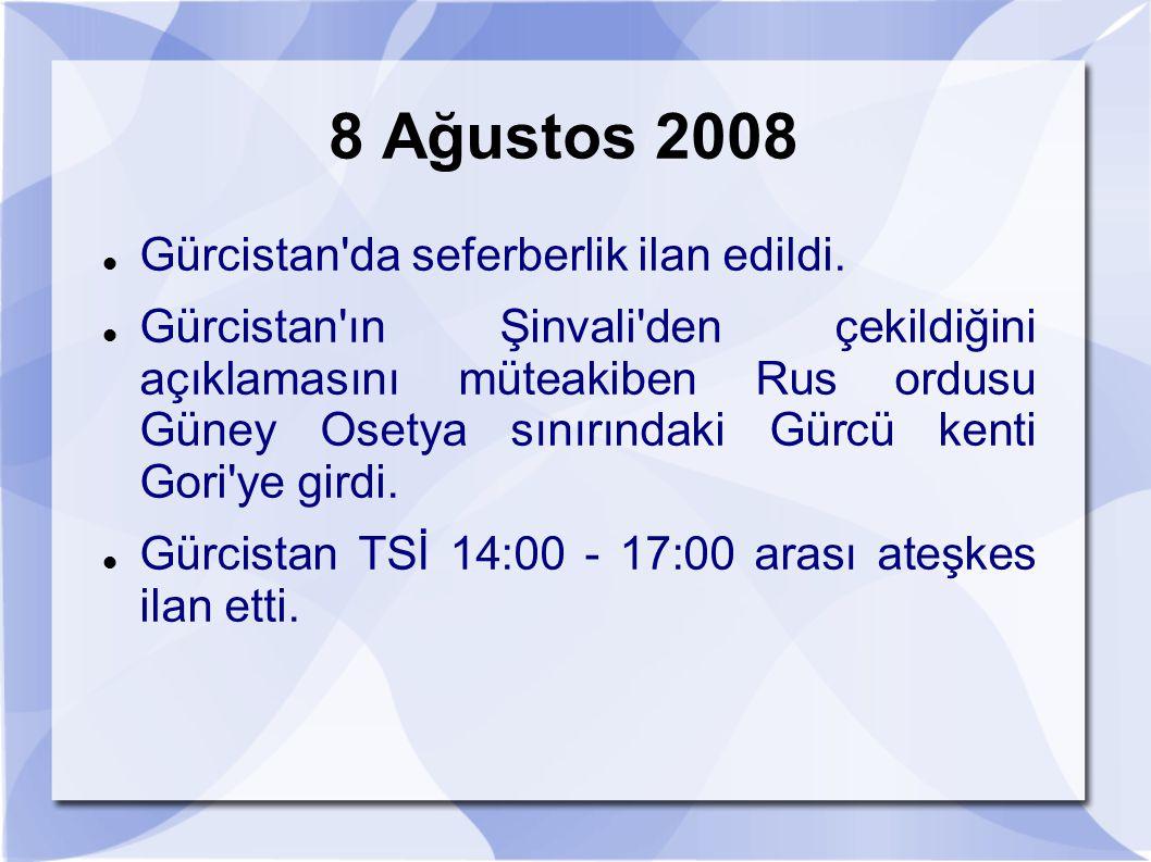 8 Ağustos 2008 Gürcistan da seferberlik ilan edildi.