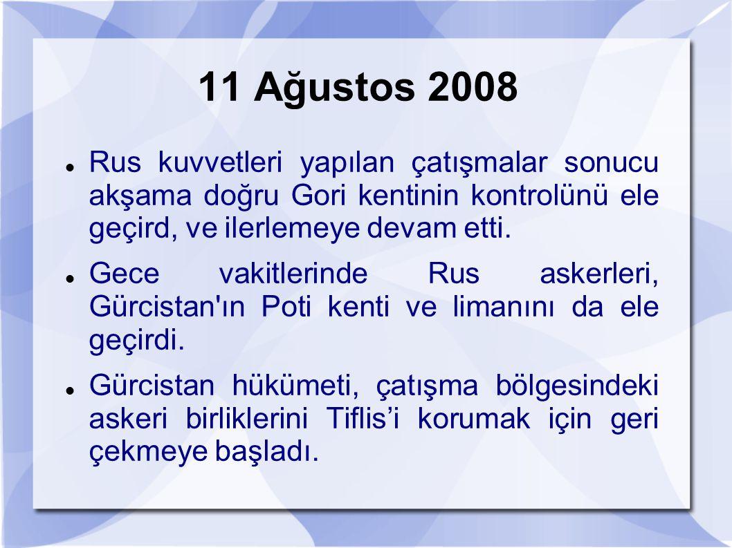 11 Ağustos 2008 Rus kuvvetleri yapılan çatışmalar sonucu akşama doğru Gori kentinin kontrolünü ele geçird, ve ilerlemeye devam etti.