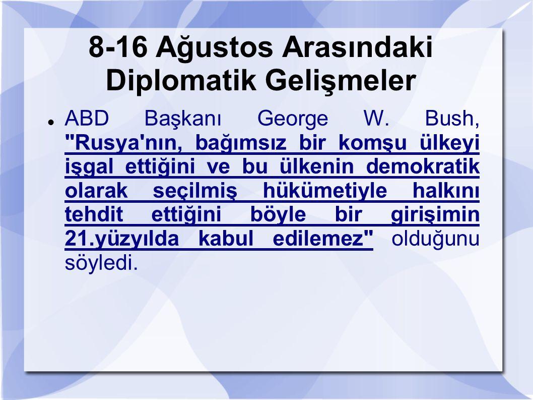 8-16 Ağustos Arasındaki Diplomatik Gelişmeler