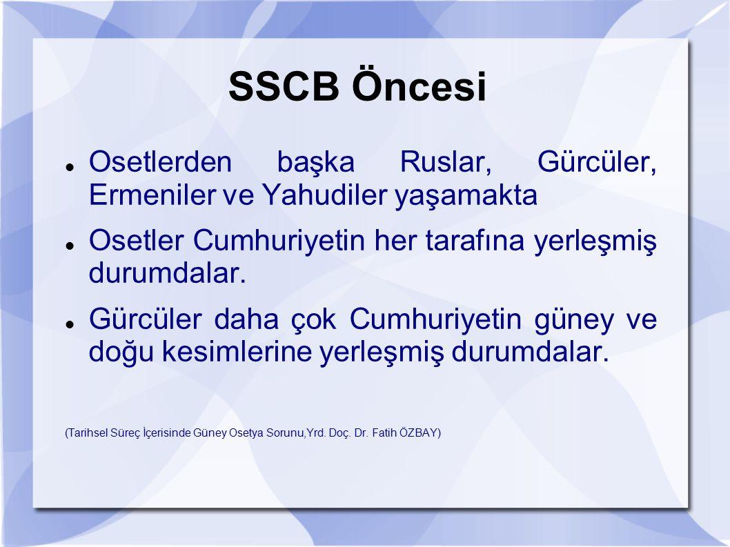 SSCB Öncesi Osetlerden başka Ruslar, Gürcüler, Ermeniler ve Yahudiler yaşamakta. Osetler Cumhuriyetin her tarafına yerleşmiş durumdalar.