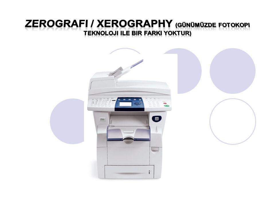 zerografi / xerography (günümüzde fotokopi teknoloji ile bir farki yoktur)