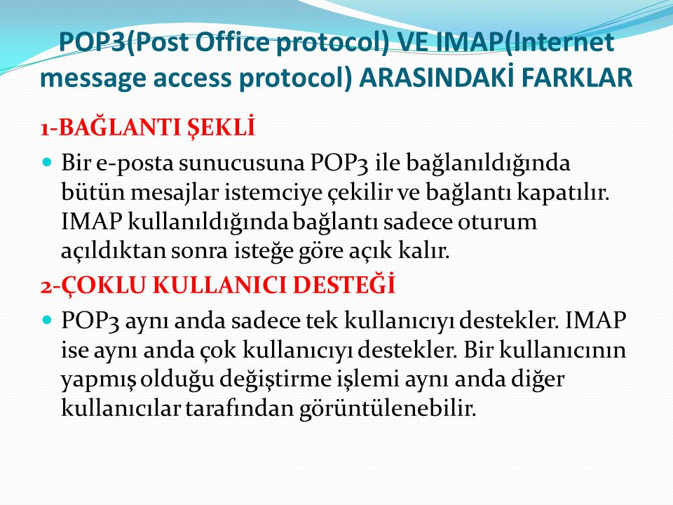 POP3(Post Office protocol) VE IMAP(Internet message access protocol) ARASINDAKİ FARKLAR