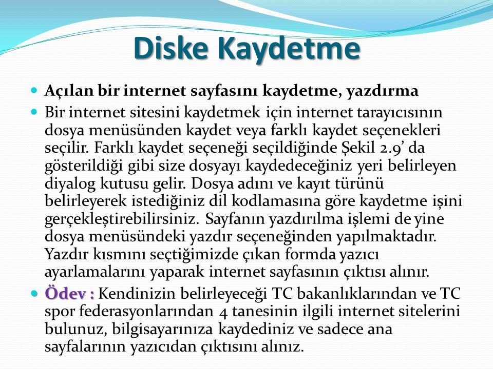 Diske Kaydetme Açılan bir internet sayfasını kaydetme, yazdırma