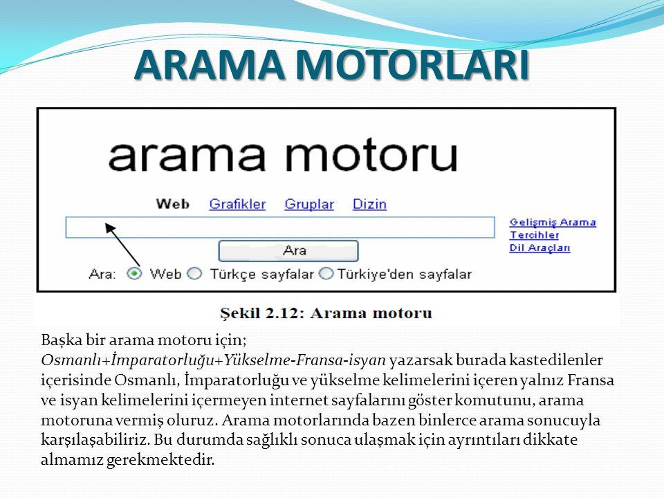 ARAMA MOTORLARI Başka bir arama motoru için;
