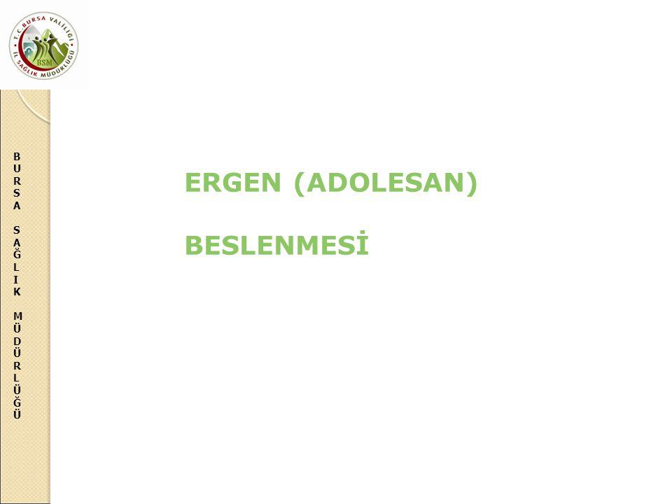 ERGEN (ADOLESAN) BESLENMESİ