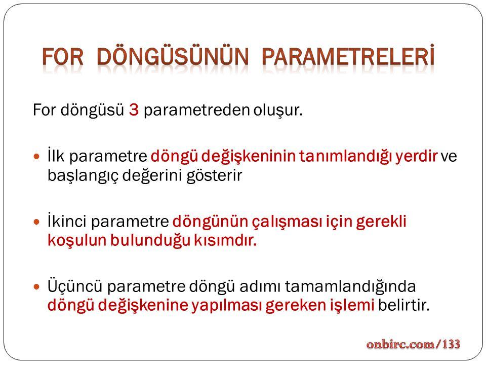 For Döngüsünün Parametrelerİ