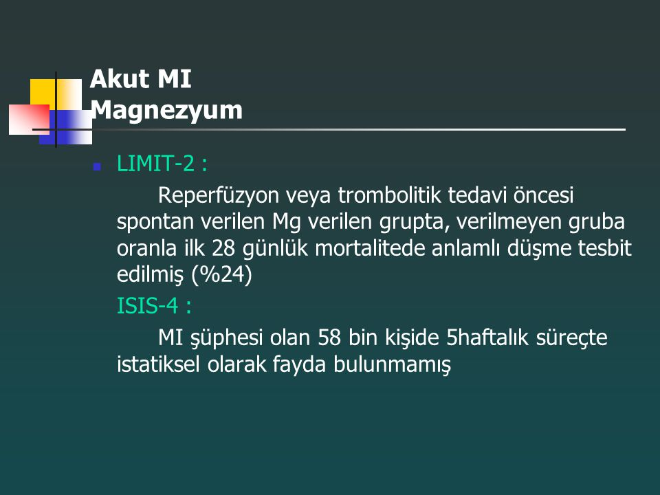 Akut MI Magnezyum LIMIT-2 :
