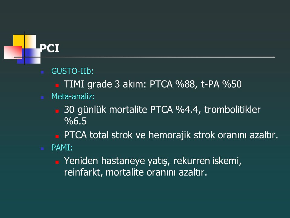 PCI TIMI grade 3 akım: PTCA %88, t-PA %50