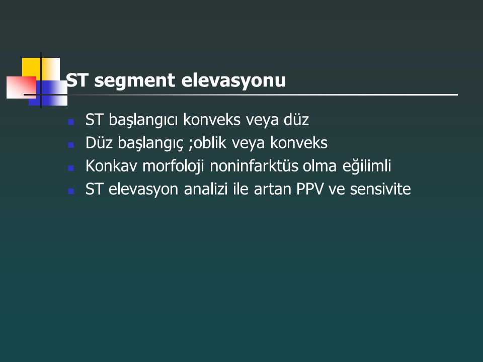 ST segment elevasyonu ST başlangıcı konveks veya düz