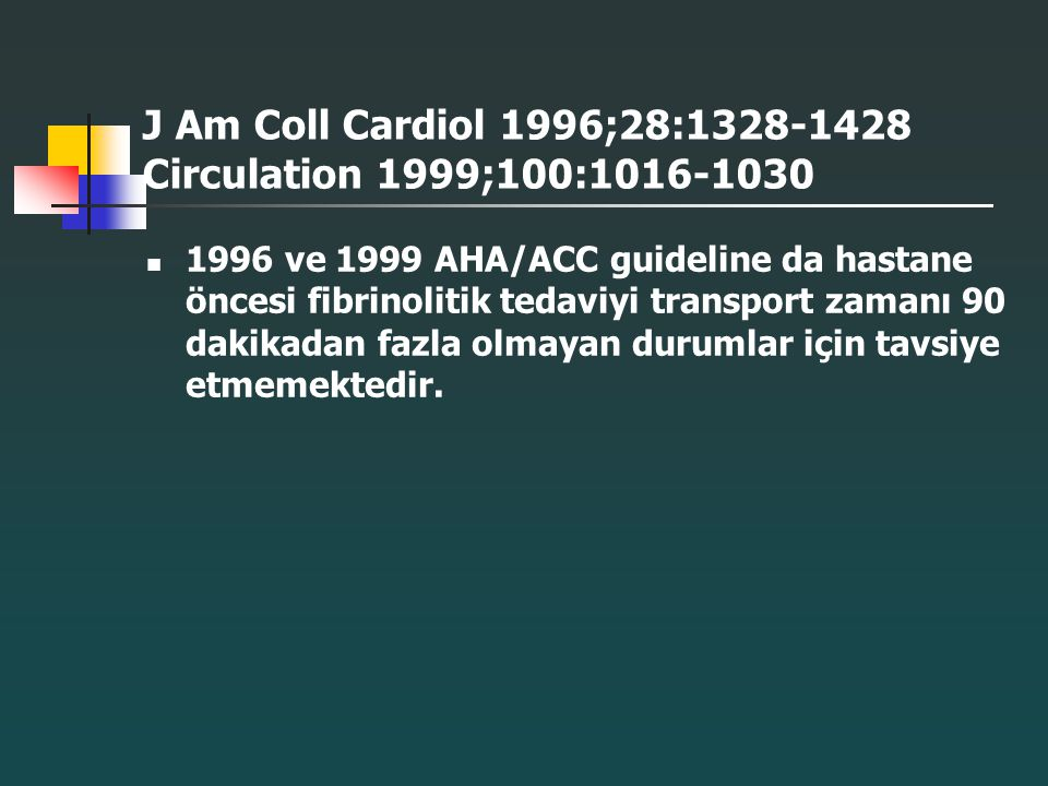 J Am Coll Cardiol 1996;28:1328-1428 Circulation 1999;100:1016-1030