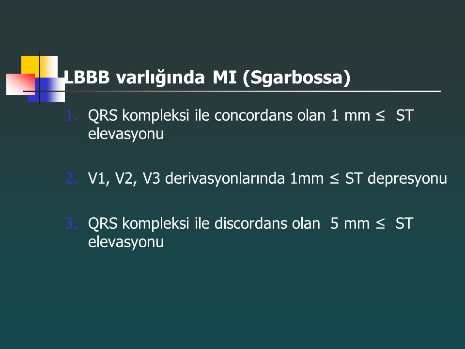 LBBB varlığında MI (Sgarbossa)