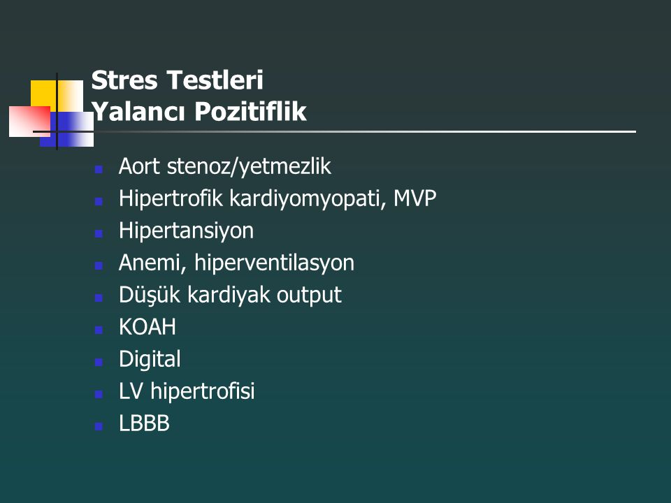 Stres Testleri Yalancı Pozitiflik