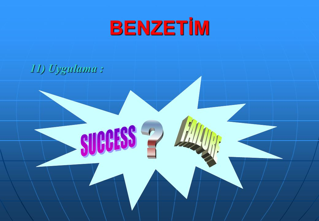 BENZETİM 11) Uygulama : FAILURE SUCCESS
