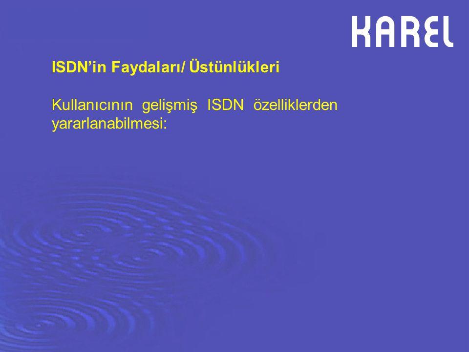 ISDN'in Faydaları/ Üstünlükleri