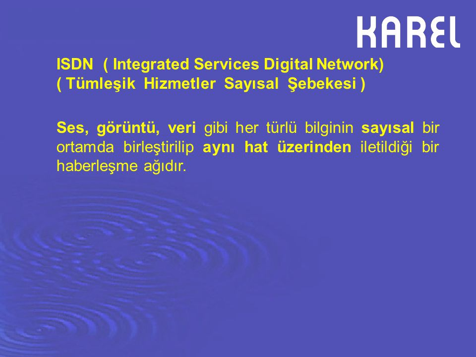 ISDN ( Integrated Services Digital Network)