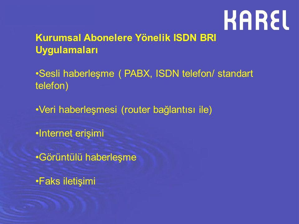 Kurumsal Abonelere Yönelik ISDN BRI Uygulamaları