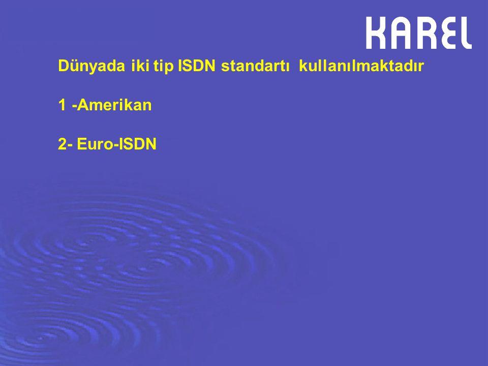 Dünyada iki tip ISDN standartı kullanılmaktadır