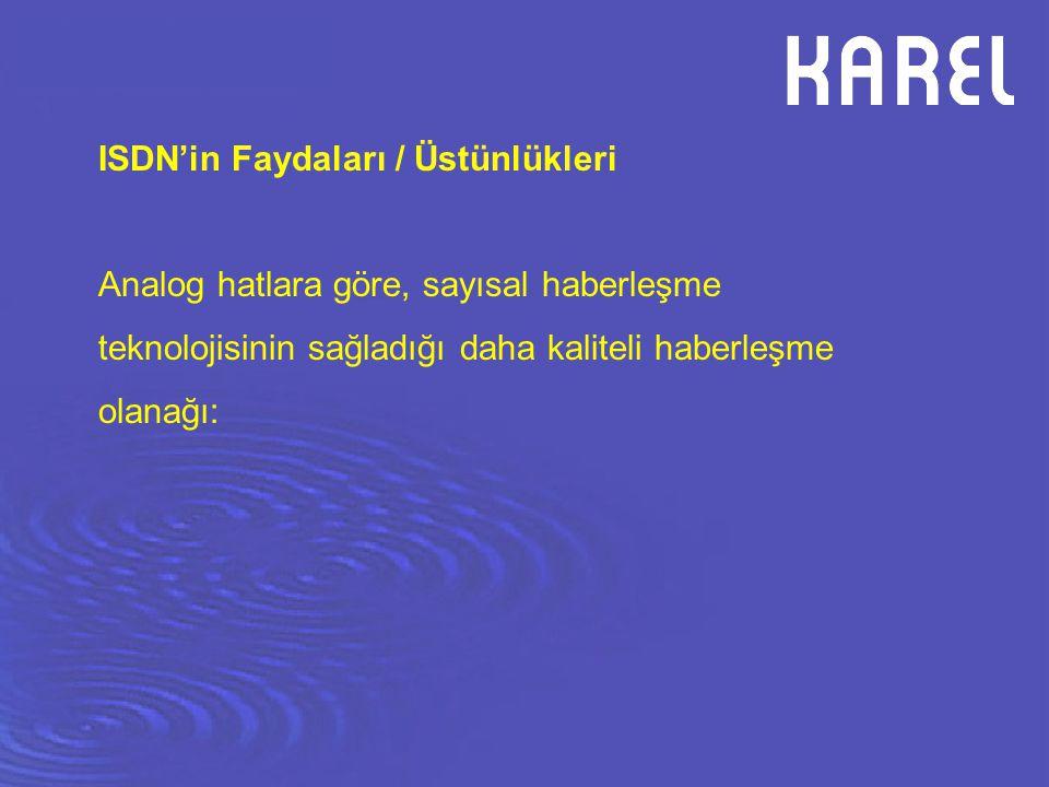 ISDN'in Faydaları / Üstünlükleri