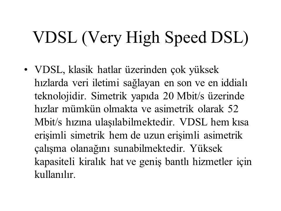 VDSL (Very High Speed DSL)