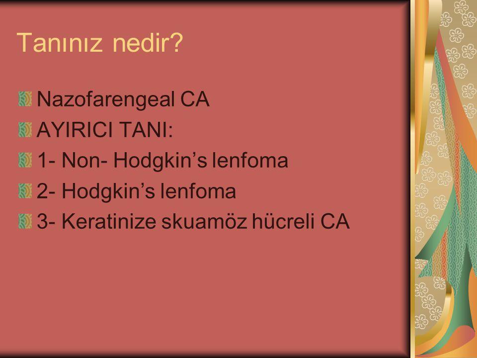 Tanınız nedir Nazofarengeal CA AYIRICI TANI:
