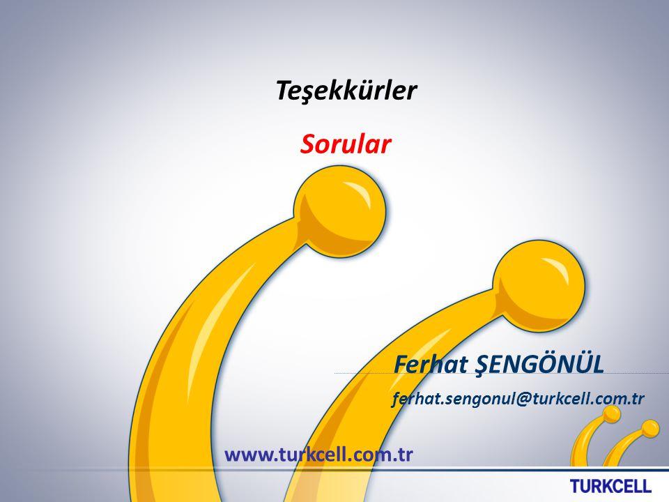 Teşekkürler Sorular Ferhat ŞENGÖNÜL www.turkcell.com.tr