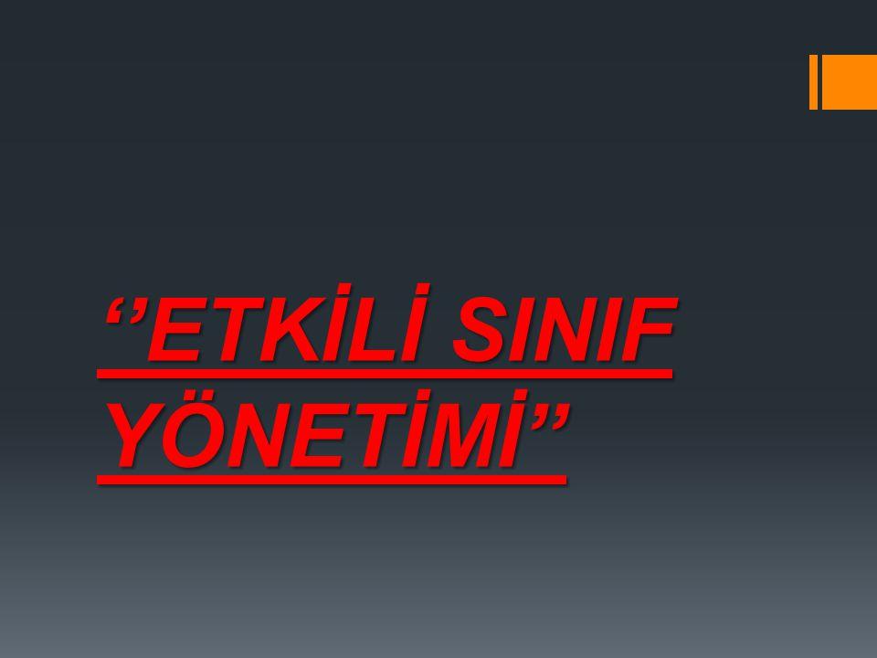 ''ETKİLİ SINIF YÖNETİMİ''