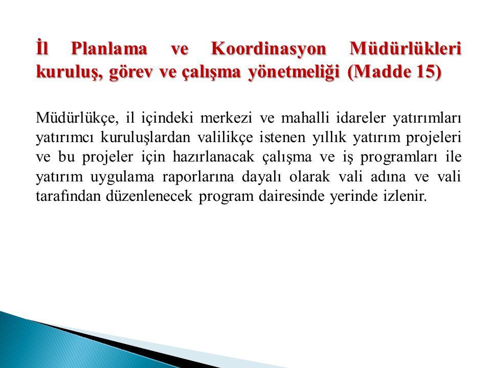 İl Planlama ve Koordinasyon Müdürlükleri kuruluş, görev ve çalışma yönetmeliği (Madde 15)