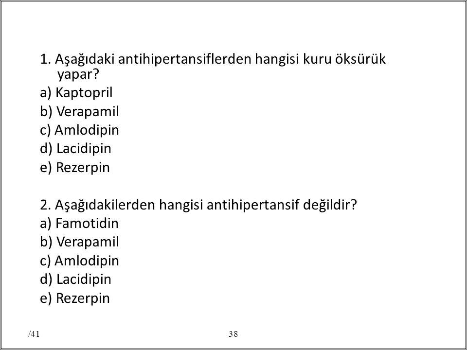 1. Aşağıdaki antihipertansiflerden hangisi kuru öksürük yapar