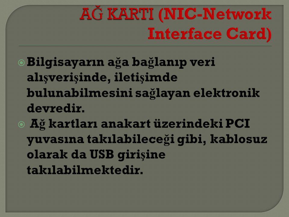 AĞ KARTI (NIC-Network Interface Card)