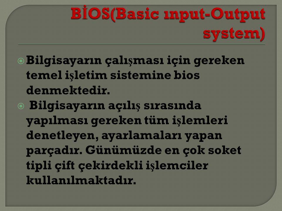 BİOS(Basic ınput-Output system)