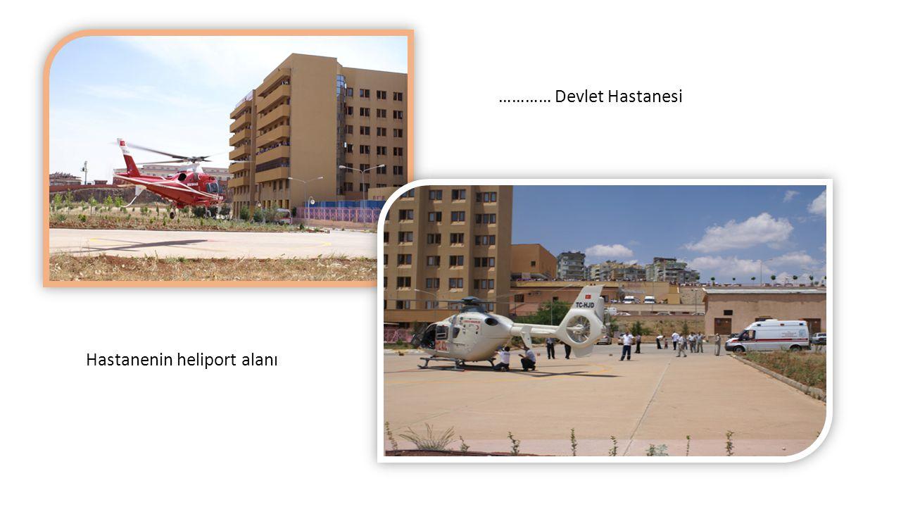 ………… Devlet Hastanesi Hastanenin heliport alanı