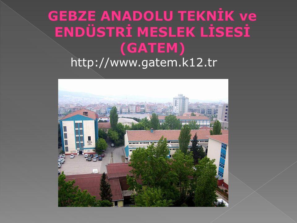 GEBZE ANADOLU TEKNİK ve ENDÜSTRİ MESLEK LİSESİ (GATEM)