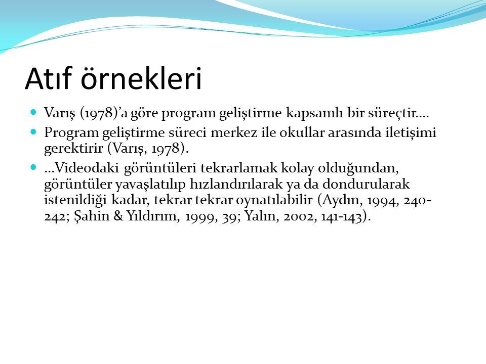 Atıf örnekleri Varış (1978)'a göre program geliştirme kapsamlı bir süreçtir….