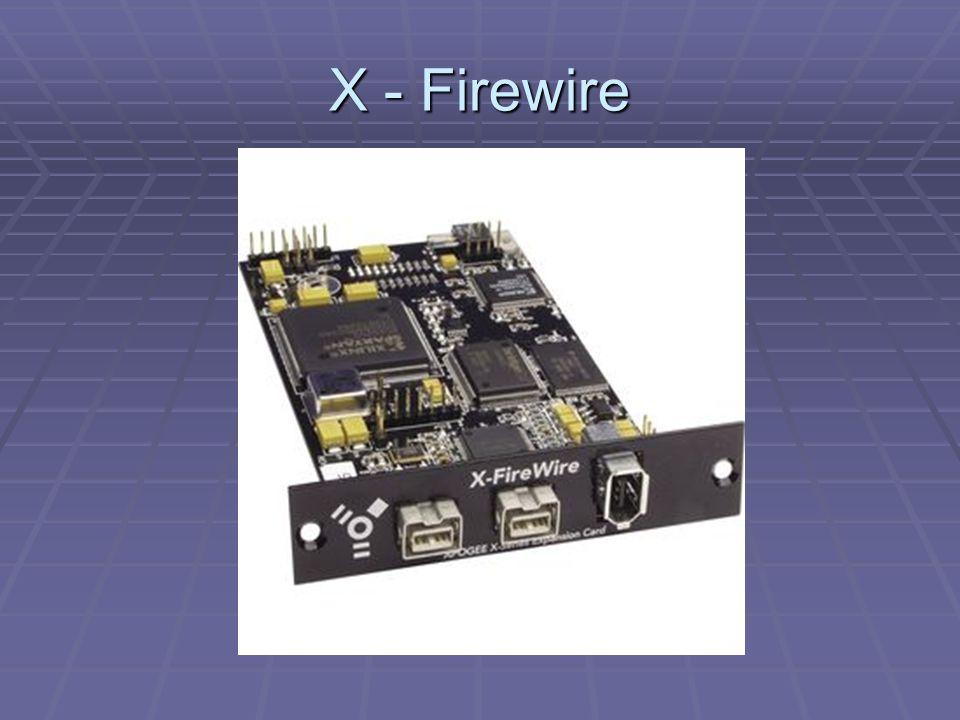 X - Firewire